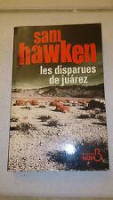 Les Disparues de Juarez - Sam HAWKEN