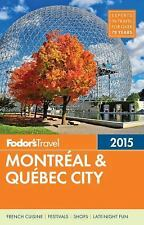 Fodor's Montreal & Quebec City 2015 (Full-color Travel Guide)-ExLibrary