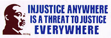 Injustice Anywhere Is A Threat To Justice..M L King - Small Bumper Sticker Decal