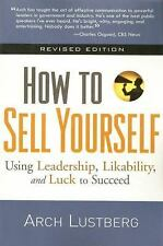 How to Sell Yourself, Revised Edition by Lustberg, Arch