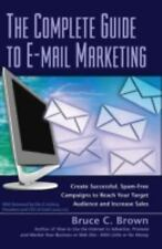The Complete Guide to E-mail Marketing: How to Create Successful, Spam-free Camp