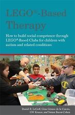 Lego® - Based Therapy : How to Build Social Competence Through Lego®-Based...