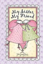 My Sister, My Friend (Books by for Giving Souls)