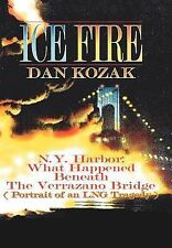 Ice Fire : N. Y. Harbor: What Happened Beneath the Verrazano Bridge by Dan...