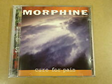 CD / MORPHINE - CURE FOR PAIN