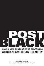 Post Black : How a New Generation Is Redefining African American Identity by...
