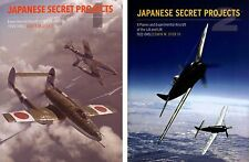 Japanese Secret Projects Volume 1 & 2: Experimental Aircraft & X-Planes 1939-45