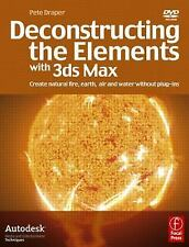 Deconstructing the Elements with 3ds Max: Create nat..., Draper, Pete 024052019X