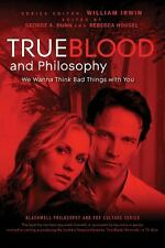 True Blood and Philosophy: We Wanna Think Bad Things with You  (NoDust)