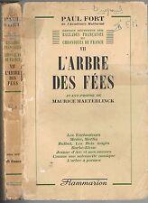 L'ARBRE des FÉES Paul FORT Ballades Françaises Chroniques Édit.Flammarion 1942