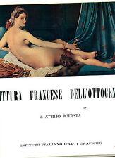 PODESTA' ATTILIO PITTURA FRANCESE DELL'OTTOCENTO IST. ARTI GRAFICHE 1965 SCRIGNO
