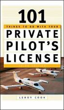 101 Things to Do after You Get Your Private Pilot's License by LeRoy Cook...