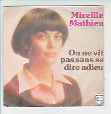 "Mireille MATHIEU Disque 45T 7"" ON NE VIT PAS SANS SE DIRE ADIEU -PHILIPS 6009719"
