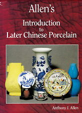 """Reprint: """"Allen's Introduction To Later Chinese Porcelain""""; First Published 1996"""