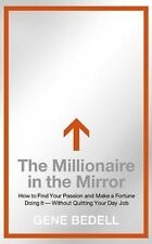 The Millionaire in the Mirror: How to Find Your Passion and Make a Fortune Doing