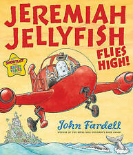 Jeremiah Jellyfish Flies High by John Fardell (Paperback, 2011) New Book