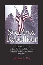 Soapbox Rebellion: The Hobo Orator Union and the Free Speech Fights of the Indus