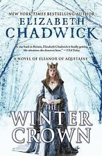 The Winter Crown: A Novel of Eleanor of Aquita by Elizabeth Chadwick [Paperback]