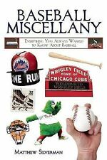 Baseball Miscellany : Everything You Always Wanted to Know about Baseball by...