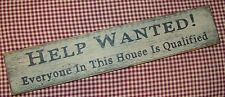 "Beautiful Rustic Primitive Sign/ Shelf sitter ""HELP WANTED.."" Country Home Decor"