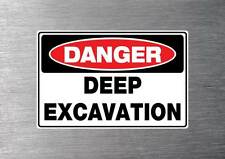 Danger deep excavation sticker water/ fade proof safety oh&s building pit