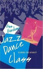 Jazz Dance Class: Beginning Thru Advanced (A Dance Horizons Book), Gus Giordano,