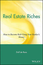 Real Estate Riches: How to Become Rich Using Your Banker's Money by Dolf De...