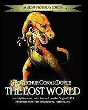 The Silent-Photoplay: The Lost World : A Silent-Photoplay Edition by Arthur...