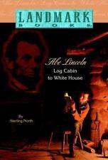 Abe Lincoln: Log Cabin to White House (Landmark Books)