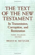 The Text Of The New Testament by Bruce Metzger