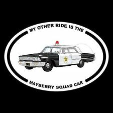 """MY OTHER RIDE IS THE MAYBERRY SQUAD CAR"" Andy Griffith Show DECAL, police, prop"
