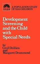 DEVELOPMENT SCREENING AND THE CHILD WITH SPECIAL NEEDS, DRILLIEN, Used; Good Boo