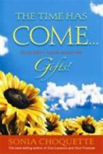 The Time Has Come...to Accept Your Intuitive Gifts! Choquette, Sonia Paperback