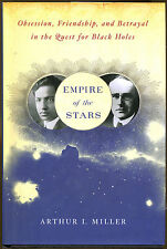 Empire of the Stars: Quest for Black Holes by Arthur Miller-1st Ed./DJ-2005