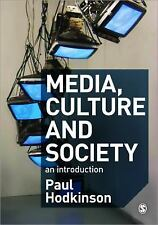 Media, Culture and Society: An Introduction by Hodkinson, Paul