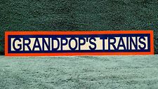 GRANDPOP'S TRAINS ALUMINUM SIGN 4 INCH X 24 INCH SINGLE SIDED