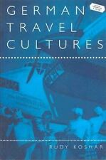 Leisure, Consumption and Culture: German Travel Cultures by Rudy Koshar...
