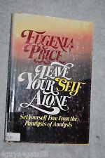 Leave Your Self Alone by Eugenia Price (1979, Hardcover) CHRISTIAN LIFE