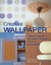 Creative Wallpaper: Ideas & Projects for Walls, Furniture & Home Accessories