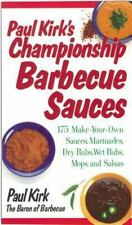 Paul Kirk's Championship Barbecue Sauces: 175 Make-Your-Own Sauces, Marinades, D