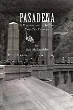 Pasadena : A Mystery and a History You Can Explore by Dan McLaughlin (2015,...