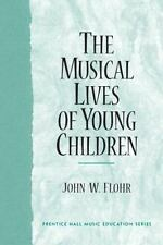 The Musical Lives of Young Children (The Prentice Hall Music Education Series)
