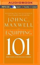 Equipping 101 : What Every Leader Needs to Know by John C. Maxwell (2015, MP3...