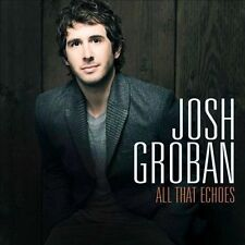 All That Echoes by Josh Groban (CD, Feb-2013, Reprise) NEW