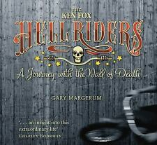 The Ken Fox Hellriders: A Journey with the Wall of Death, Margerum, Gary