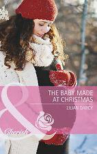 Lilian Darcy The Baby Made at Christmas (Mills & Boon Cherish) Very Good Book