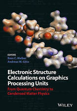 Electronic Structure Calculations on Graphics Processing Units, Ross C. Walker