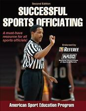 Successful Sports Officiating by American Sport Education Program Staff...