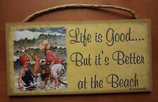 LIFE IS GOOD BUT ITS BETTER AT THE BEACH Nautical Seaside Home Decor Sign NEW