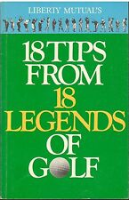 18 TIPS FROM 18 LEGENDS OF GOLF Liberty Mutual PB 1986 G1